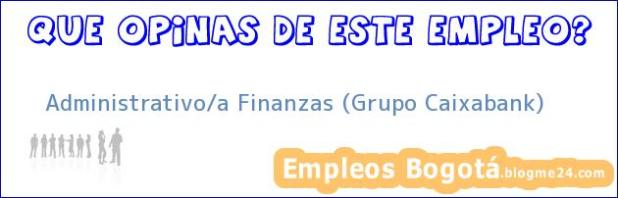 Administrativo/a Finanzas (Grupo Caixabank)