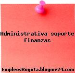 Administrativa soporte finanzas