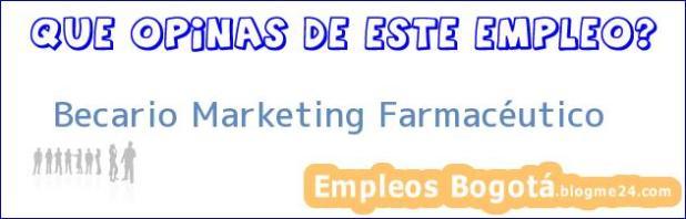 Becario Marketing Farmacéutico