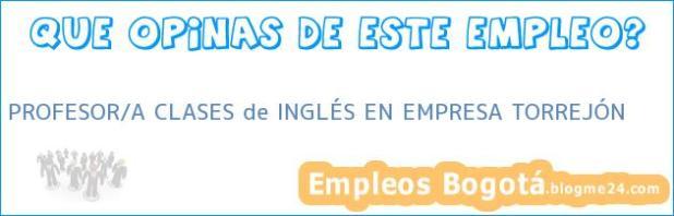 PROFESOR/A CLASES de INGLÉS EN EMPRESA TORREJÓN
