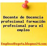 Docente de Docencia profesional formación profesional para el empleo