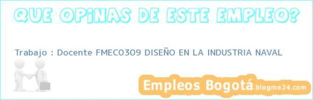 Trabajo : Docente FMEC0309 DISEÑO EN LA INDUSTRIA NAVAL
