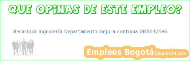 Becario/a Ingeniería Departamento mejora continua 08343/686