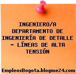 INGENIERO/A DEPARTAMENTO DE INGENIERÍA DE DETALLE – LÍNEAS DE ALTA TENSIÓN