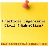 Prácticas Ingeniería Civil (Hidraúlica)