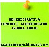 ADMINISTRATIVA CONTABLE COORDINACION INMOBILIARIA