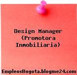 Design Manager (Promotora Inmobiliaria)