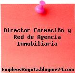 Director Formación y Red de Agencia Inmobiliaria
