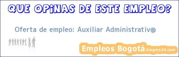 Oferta de empleo: Auxiliar Administrativ@