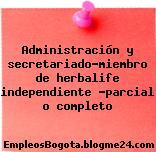 Administración y secretariado-miembro de herbalife independiente -parcial o completo