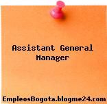 Assistant General Manager