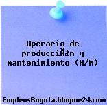 Operario de producción y mantenimiento (H/M)