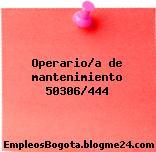 Operario/a de mantenimiento 50306/444