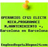 OPERARIOS CFGS ELECTR NICA,PROGRAMACI N,MANTENIMIENTO ?, Barcelona en Barcelona