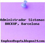 Administrador Sistemas BACKUP, Barcelona