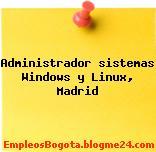 Administrador Sistemas Windows y Linux (Madrid)