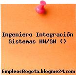 Ingeniero Integración Sistemas HW/SW ()