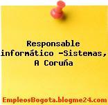 Responsable informático -Sistemas, A Coruña