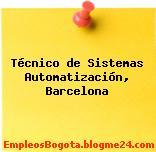 Técnico de Sistemas Automatización, Barcelona