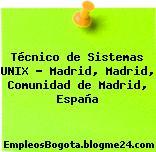 Técnico de Sistemas UNIX – Madrid, Madrid, Comunidad de Madrid, España
