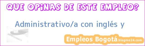Administrativo/a con inglés y