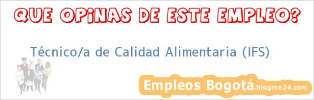 Técnico/a de Calidad Alimentaria (IFS)