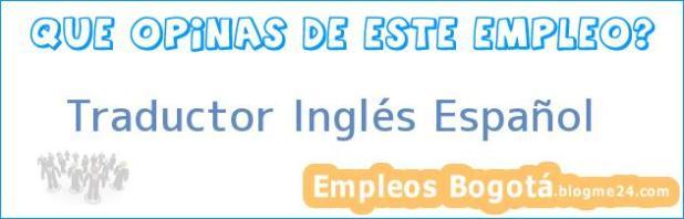 Traductor Inglés Español