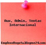 Aux. Admin. Ventas Internacional