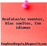 Azafatas/os eventos. Días sueltos. Con idiomas