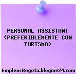 PERSONAL ASSISTANT (PREFERIBLEMENTE CON TURISMO)