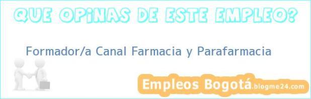 Formador/a Canal Farmacia y Parafarmacia