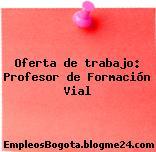 Oferta de trabajo: Profesor de Formación Vial
