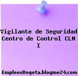 Vigilante de Seguridad Centro de Control CLN I
