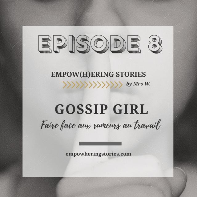 Episode 8 - Gossip Girl: Comment réagir aux fausses rumeurs, ragots, gossips au travail? Peut-on couper court et rétablir certaines vérités? Voici quelques pistes de réflexion sur les ragots au bureau.