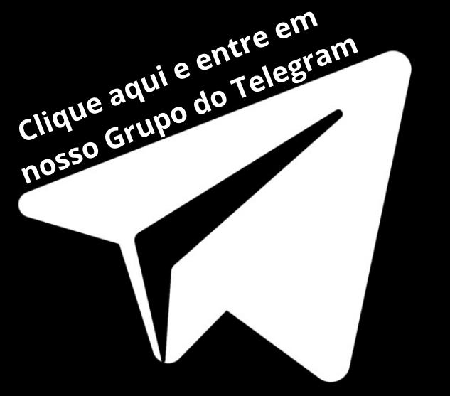 Clique aqui e entre em nosso Grupo do Telegram