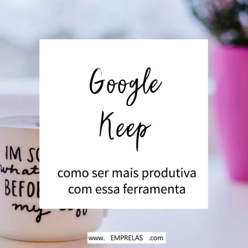 Seja mais produtiva com o Google Keep