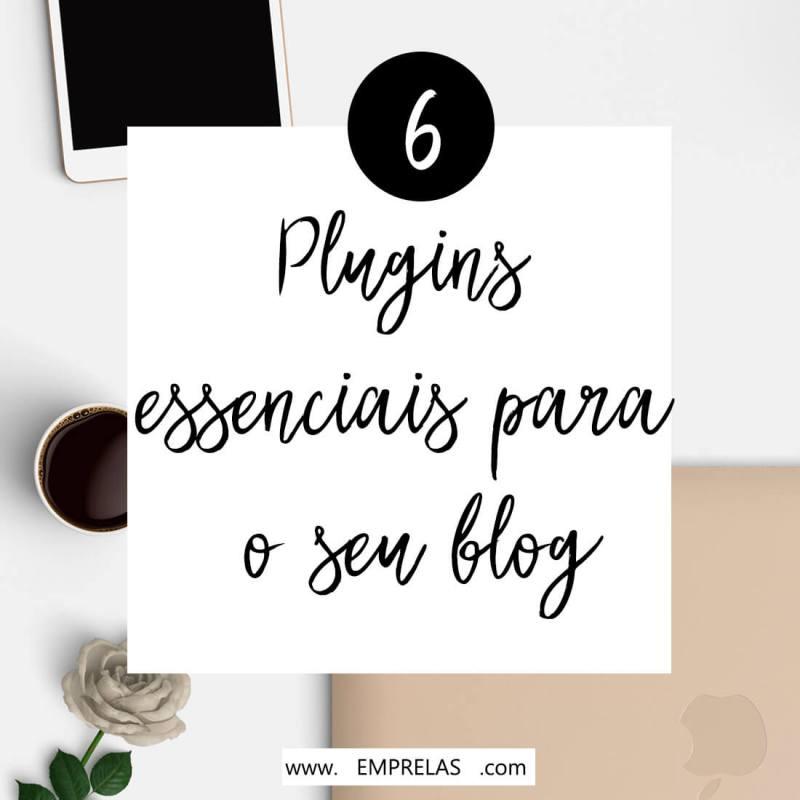 6 plugins essenciais para o seu Blog