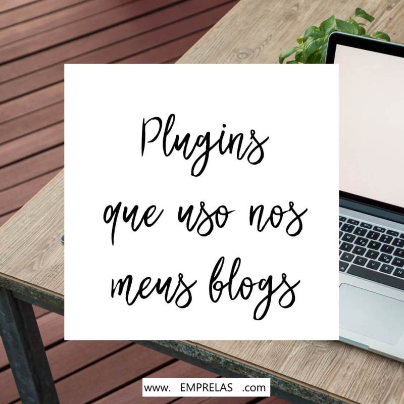 Os plugins que seu blog WordPress precisa ter