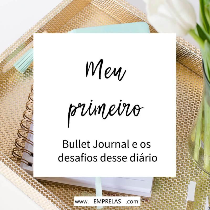 O meu primeiro Bullet Journal e os desafios de criar esse diário