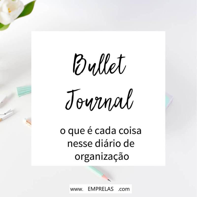 O que é cada coisa no Bullet Journal?