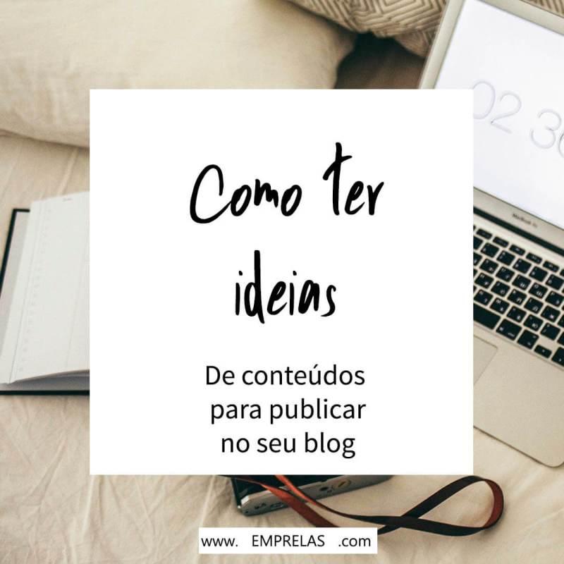 Como ter ideias de conteúdo para blog