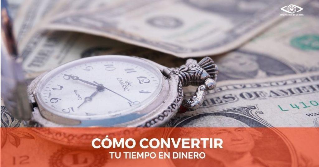 Como convertir tu Tiempo en Dinero