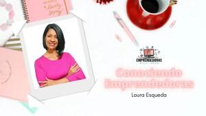 Conociendo Emprendedoras: Laura Esqueda @ YouTube