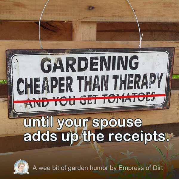 37 Favorite Garden Quotes Memes And Quirky Expressions Empress Of Dirt