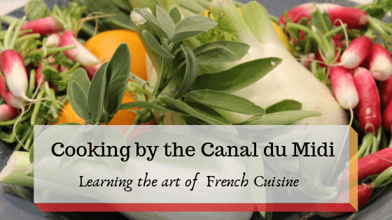 Cooking on the Canal du Midi: Learning the art of French Cuisine 4 Cooking by the Canal du Midi, which offers hands-on cooking classes, is an entertaining way to learn about and create timelessly classic French cuisine wit