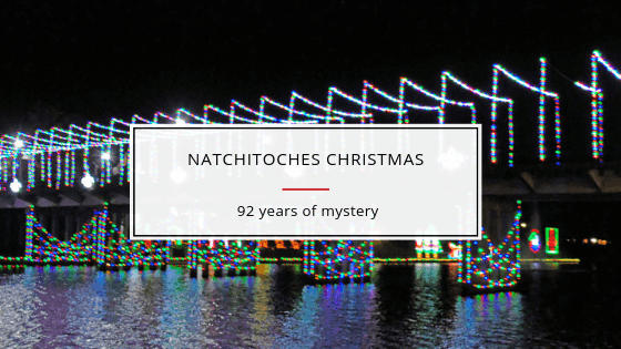 Natchitoches Christmas: South's 92-year Best Kept Secret Revealed! 1 Natchitoches (pronounced nack-a-tish), this charming  French Creole town has been celebrating a town-wide epic Christmas festival since 1926. This year, th