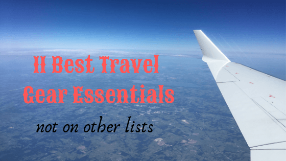 "Best Travel Gear: 11 must haves not on other lists 1 My uncle would always say, ""having the right tool for the job, makes all the difference in the world"". That is so true! As an avid traveler, this is a list of some of the best travel gear that I have found and are my favorite go-to items I always keep in my carry-on."