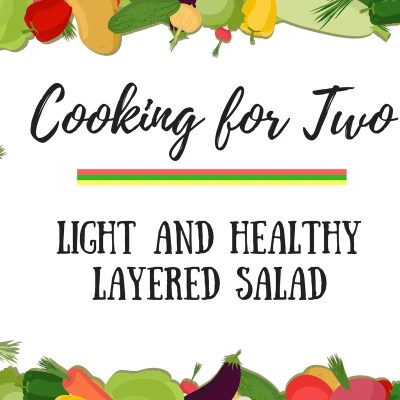 Cooking for Two: Light & Healthy Layered Salad