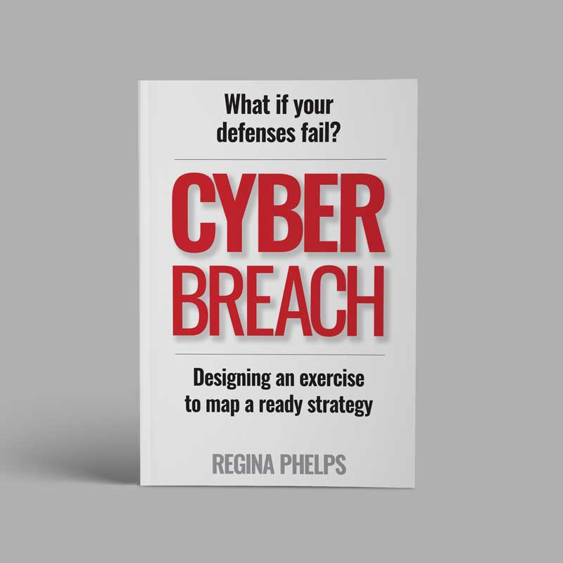 Cyber Breach: Designing An Exercise To Map A Ready Strategy (Conference Pickup)