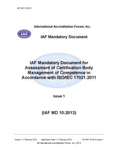 IAF MD 10:2013 IAF Mandatory Document for Assessment of Certification Body Management of Competence in Accordance with ISO/IEC 17021: 2011